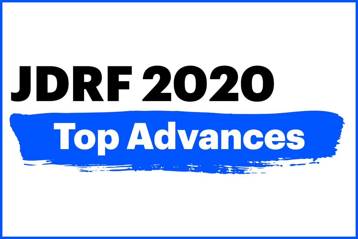 JDRF 2020 Top Advances in Type 1 Diabetes Research and Advocacy